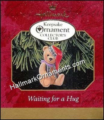 1999 Waiting for a Hug, Club Ornament