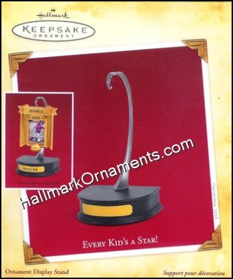 2005 Every Kids a Star, Ornament Display Stand